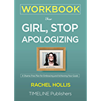 WORKBOOK For Girl, Stop Apologizing: A Shame-Free Plan for Embracing and Achieving Your Goals Rachel Hollis (English…