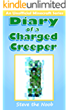 Diary of a Charged Creeper (An Unofficial Minecraft Book)