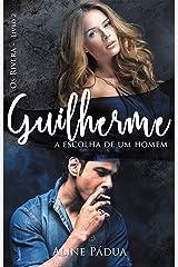 Guilherme - a escolha de um homem (Os Rivera Livro 2) eBook Kindle