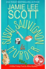 Sushi, Sauvignon & Murder: A Food & Wine Cozy Mystery (Willa Friday Food & Wine Mystery Book 2) Kindle Edition
