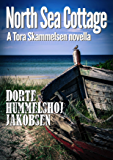 North Sea Cottage (Tora Skammelsen Book 1)