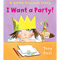 I Want a Party! (Little Princess)