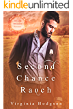 Second Chance Ranch - A Sweet Billionaire Romance - Bonus Audiobook Version Included