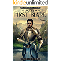 The Song of the First Blade: The Bladeborn Saga, Book One