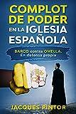 Complot de Poder en la Iglesia Española: Barco contra Omella. En Defensa Propia (Periodismo de Investigación nº 1)