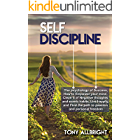 Self-Discipline: The psychology of Success: How to Empower your mind, Clean it of Negative Thoughts and Find the Path to Passion and Personal Freedom