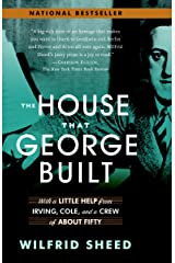 The House That George Built: With a Little Help from Irving, Cole, and a Crew of About Fifty Paperback