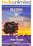 PASSION IN PROVENCE: A Sensual Tale of Romance and Rapture (European Contemporary Romance Series Book 4)