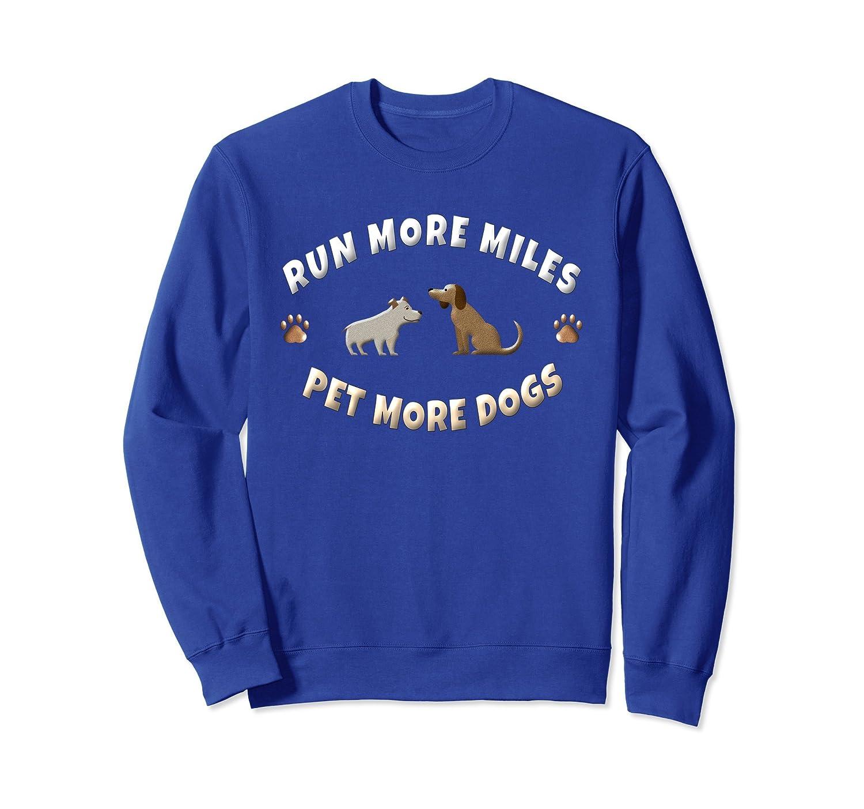 Dog Running Sweatshirt Women Run All Miles Pet More Dogs- TPT