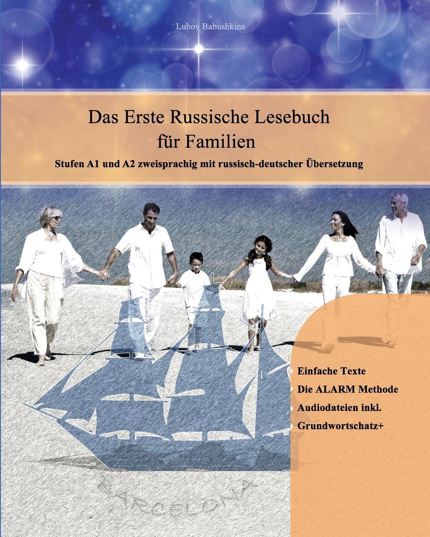 Das Erste Russische Lesebuch Für Familien  Stufe A1 Und A2 Zweisprachig Mit Russisch Deutscher Übersetzung  Gestufte Russische Lesebücher Band 15