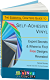 The Essential Crafters Guide to Self-Adhesive Vinyl: Expert Secrets and Where to Find Free Designs Revealed