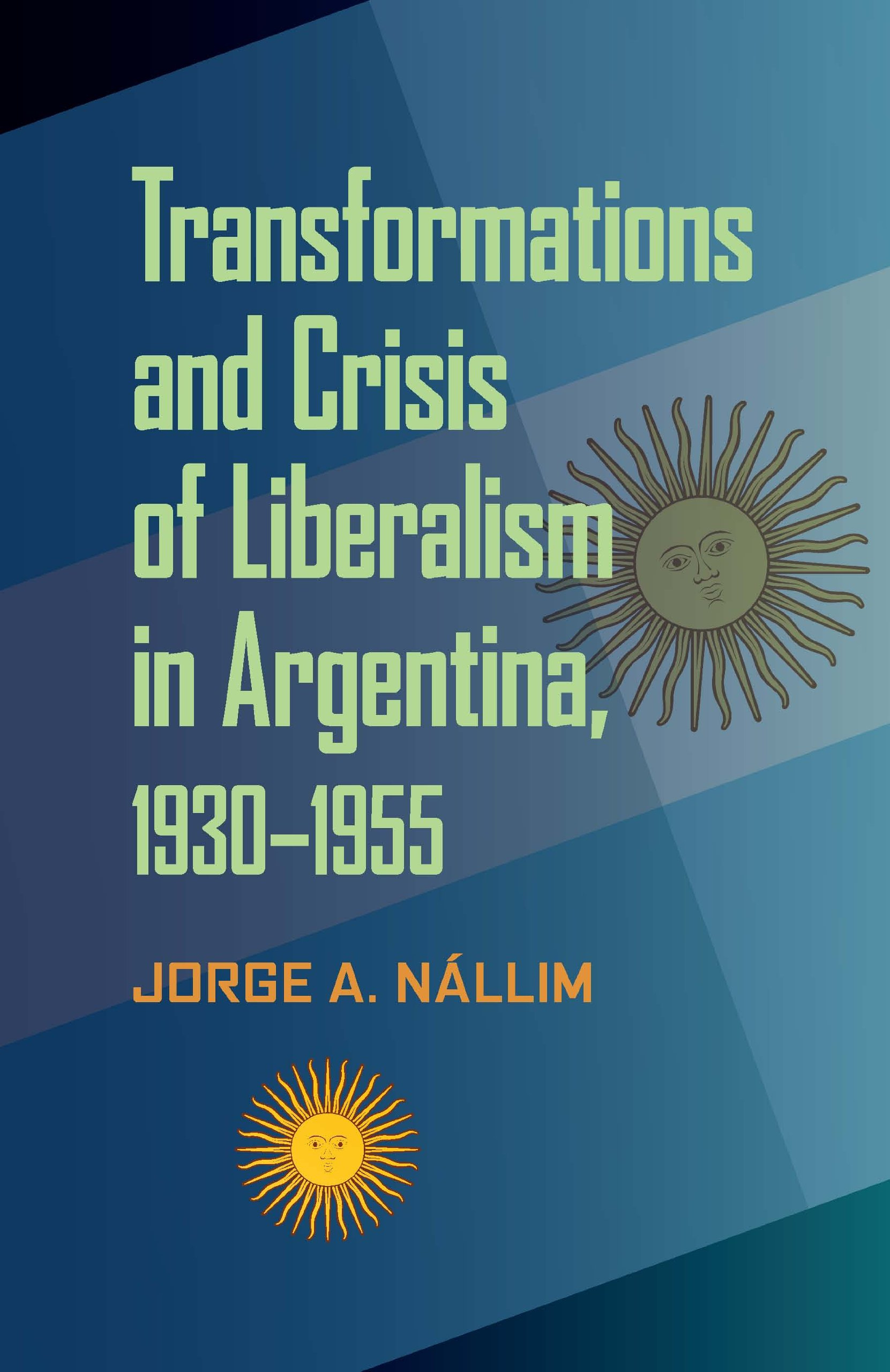 Transformations and Crisis of Liberalism in Argentina, 1930 ...