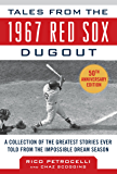 Tales from the 1967 Red Sox: A Collection of the Greatest Stories Ever Told (Tales from the Team)