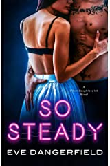 So Steady: Silver Daughters Ink, Book Two (Silver Daughters Ink Book Two) Kindle Edition