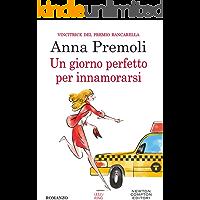 Un giorno perfetto per innamorarsi (eNewton Narrativa) (Italian Edition)