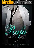 Rafa (Desencontros de amor Conto 3)
