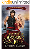 Beneath the Assassin's Touch: (Daggers of Desire Book Two)