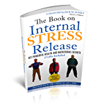 The Book on Internal STRESS Release: Get Powerful Health and Nutritional Secrets (English Edition)