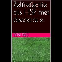 Zelfreflectie als HSP met dissociatie