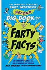 The Fantastic Flatulent Fart Brothers' Second Big Book of Farty Facts: An Illustrated Guide to the Science, History, Art, and Literature of Farting; US ... Flatulent Fart Brothers' Fun Facts 2) Kindle Edition