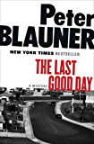The Last Good Day: A Mystery (Blauner, Peter)
