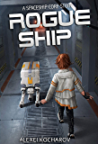Rogue Ship: A Spaceship Core Epic
