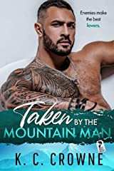 Taken by the Mountain Man: An Enemies to Lovers Mountain Man Romance (Mountain Men of Liberty Book 6) Kindle Edition