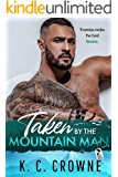 Taken by the Mountain Man: An Enemies to Lovers Mountain Man Romance (Mountain Men of Liberty Book 6)
