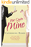 Not Quite Mine (Not Quite Series Book 2)