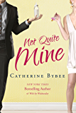 Not Quite Mine (English Edition)