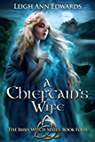 A Chieftain's Wife (Irish Witch series Book 4)