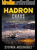 HADRON Chaos: (Book 6)