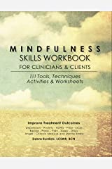 Mindfulness Skills Workbook for Clinicians & Clients: 111 Tools, Techniques, Activities & Worksheets Kindle Edition