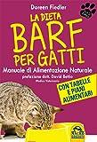La dieta Barf per gatti. Manuale di alimentazione naturale