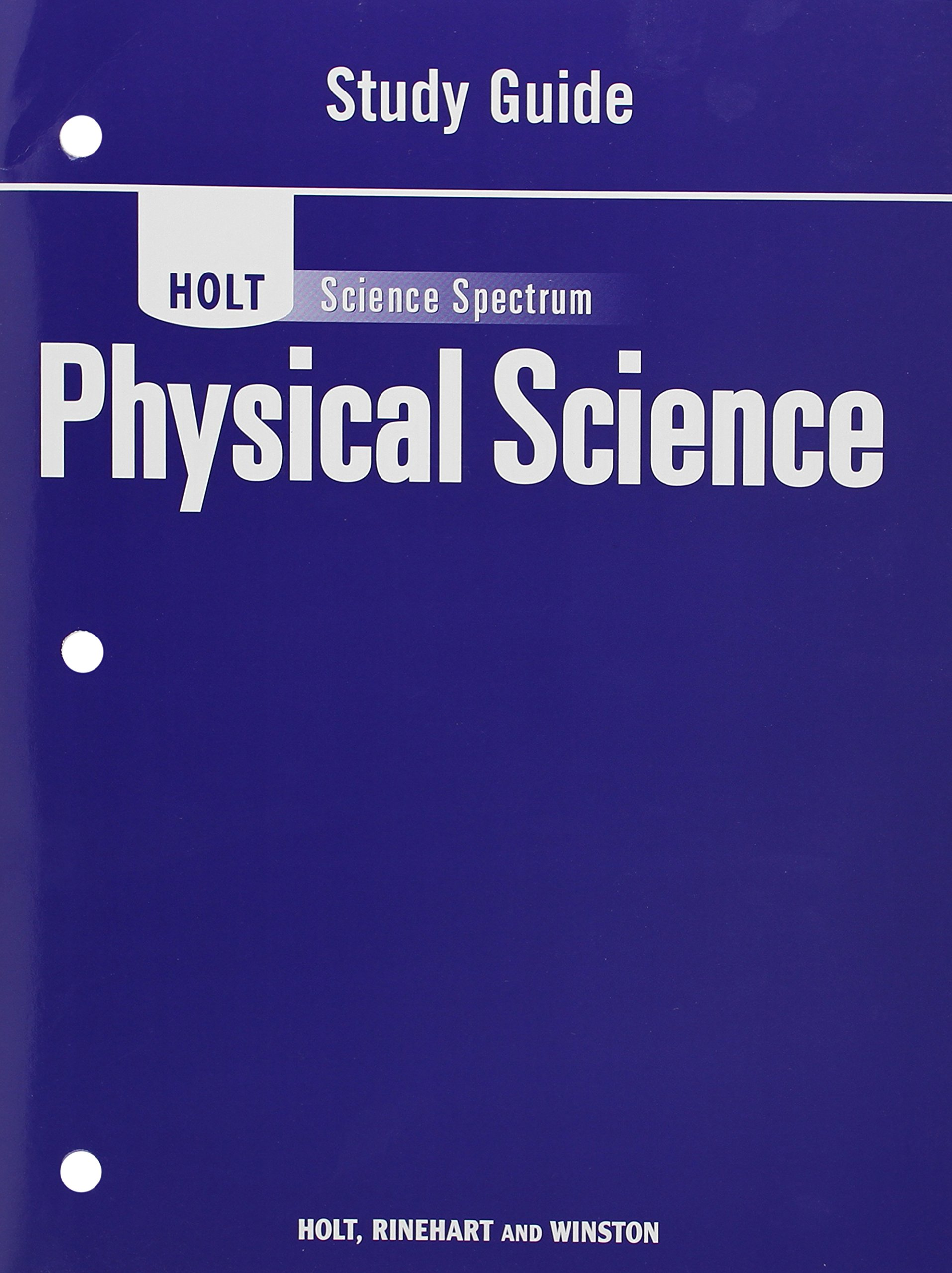 Holt Science Spectrum: Physical Science with Earth and Space Science: Study  Guide: RINEHART AND WINSTON HOLT: 9780030936265: Amazon.com: Books