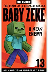 Baby Zeke: A New Enemy: The diary of a chicken jockey, book 13 (an unofficial Minecraft book) Kindle Edition