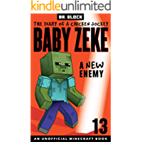 Baby Zeke: A New Enemy: The diary of a chicken jockey, book 13 (an unofficial Minecraft book) (Baby Zeke: The Diary of a…
