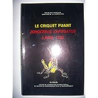 Le Criquet puant : Zonocérus Variégatus, Linne 1758. Essai de synthèse bibliographique