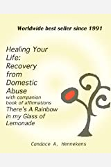 Healing Your Life: Recovery from Domestic Abuse plus companion book There's a Rainbow in my Glass of Lemonade