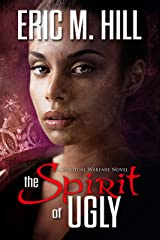 The Spirit of Ugly: A Spiritual Warfare Novel (Demon Strongholds Series Book 3) Kindle Edition