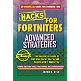 Hacks for Fortniters: Advanced Strategies: An Unofficial Guide to Tips and Tricks That Other Guides Won't Teach You