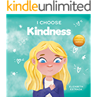 I Choose Kindness: A Colorful, Picture Book About Kindness, Compassion, and Empathy (Teacher and Therapist Toolbox: I…