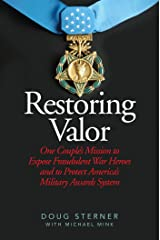 Restoring Valor: One Couple's Mission to Expose Fraudulent War Heroes and Protect America's Military Awards System Hardcover