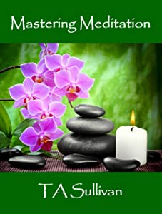 Mastering Meditation