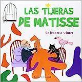 Las tijeras de Matisse (ALBUMES ILUSTRADOS)