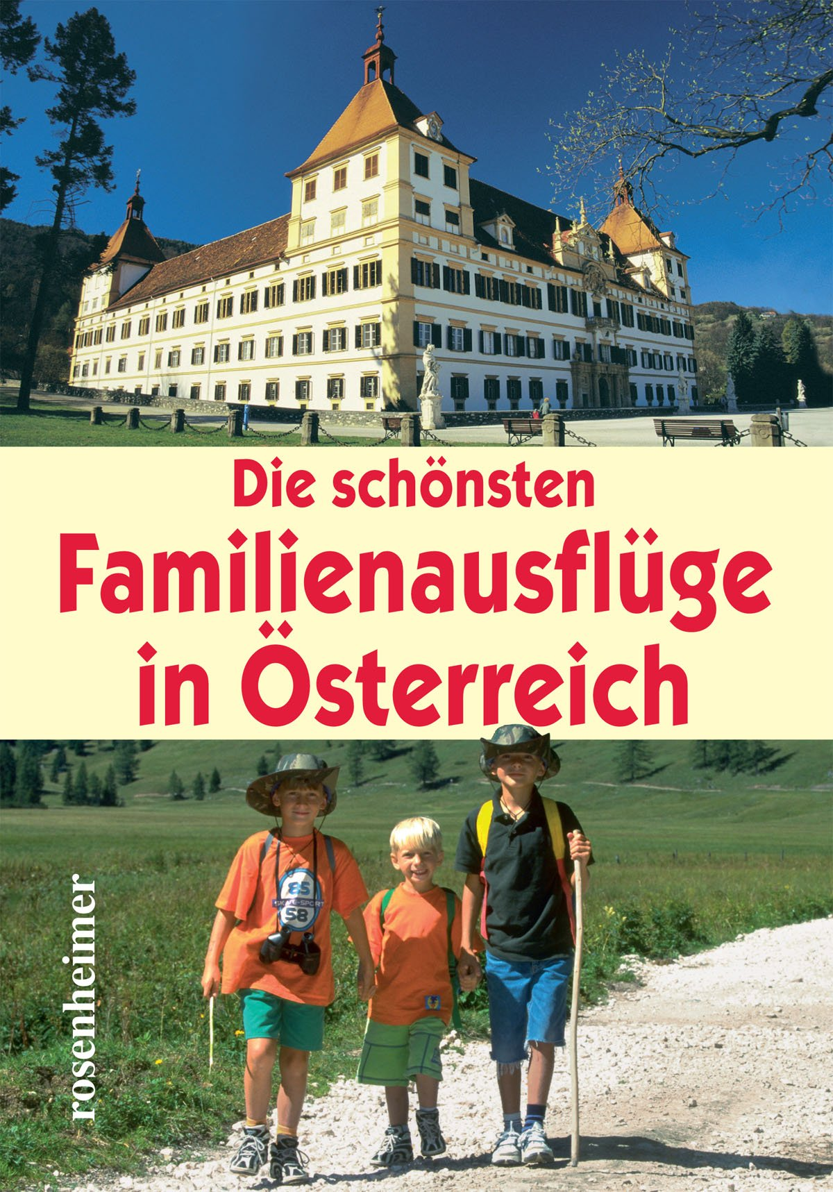 Die schönsten Familienausflüge in Österreich
