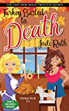 Turkey Basted to Death (The Cast Iron Skillet Mystery Series A Holiday Novella 2.5)