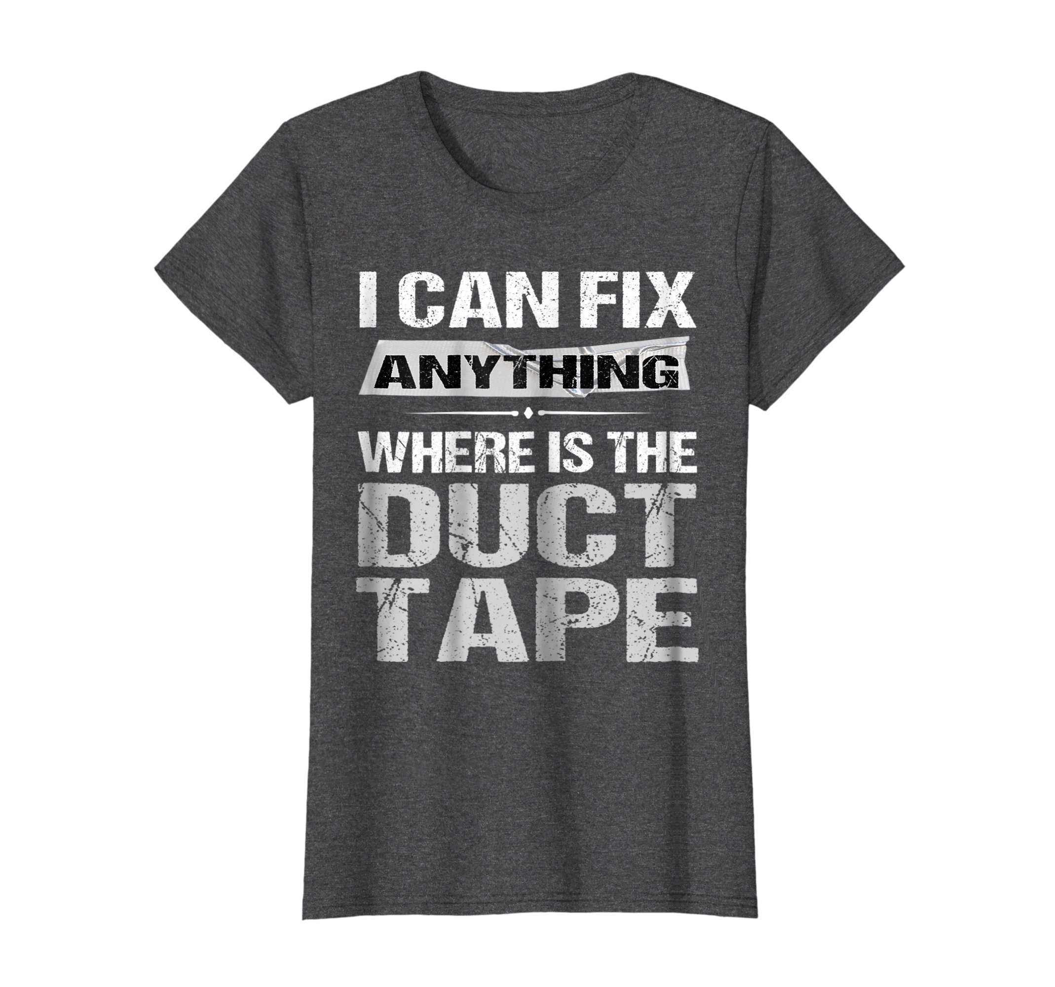 Womens Funny Duct Tape TShirt Duct Tape Gift Fathers Day Dad Medium Dark Heather