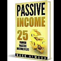 Passive Income: 25 Proven Business Ideas FOR ANYONE To Generate Passive Income Streams Online  (Revised 2019 Edition) (Passive Income Ideas, Passive income, Passive Income Books)