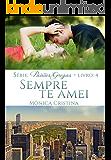 Sempre Te Amei (Paixões Gregas Livro 4)